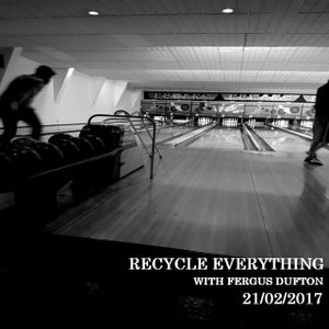 Recycle Everything 21/02/2017