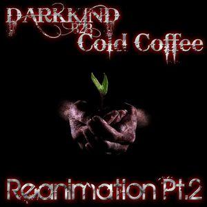 DarkKind b2b Cold Coffee - Reanimation Pt.2