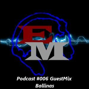 Ballinas - Electronic Mind Podcast #006 (04-08-2012)
