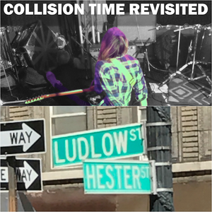 Collision Time Revisited 1713 - The Power and Significance of Ludlow Street