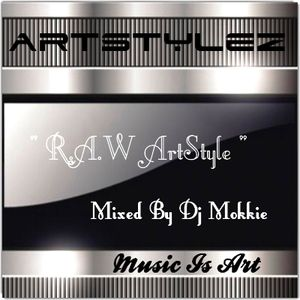 """"""" ArtStylez Special """"  R.A.W ArtStyle Mixed by Dj Mokkie"""