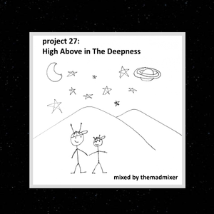 project 27 - High Above in The Deepness