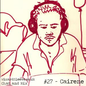 Wizard Sleeve Chat & Mix #27 - Cairene