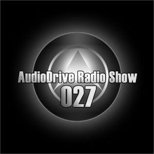 AudioDrive Radio Show 027