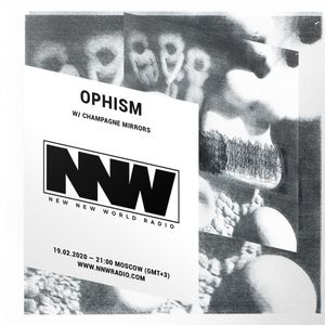 Ophism w/ Champagne Mirrors - 19th February 2020