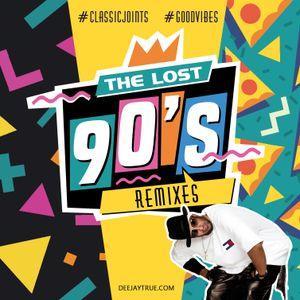 DJ TRUE - The Lost 90's Remixes