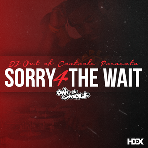 Sorry 4 The Wait