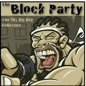 The Block Party: The 90's Hip Hop Collective