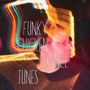 Funky Chicken Dance Tunes