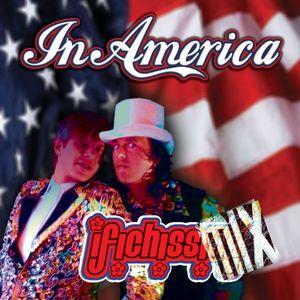 ✿ I FICHISSIMiX ✿ in America