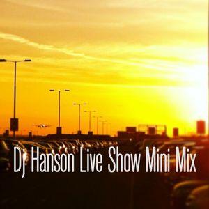 Dj Hanson Live Show Mini Mix