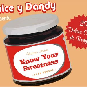 Dulce & Dandy Presents V. A. Know Your Sweetness - Boss Reggae Tunes