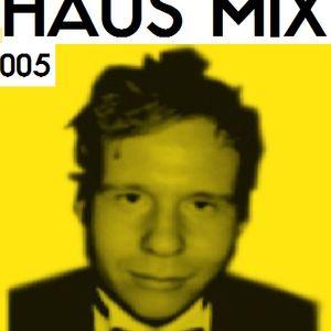 HAUS MIX - 005 Robert Wheeler