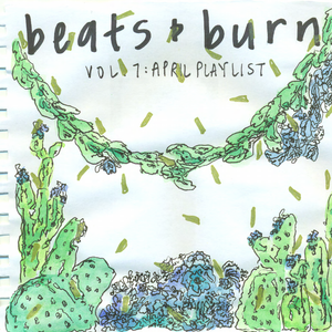Beats & Burn Vol. 7 - April 2016
