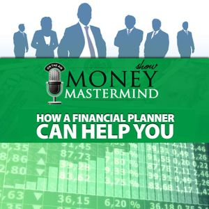 MMS070: How a Financial Planner Can Help You
