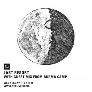 Last Resort w/ Burma Camp Guest Mix - 12th August 2015