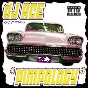 DJ Ace - Pimpology [2003]