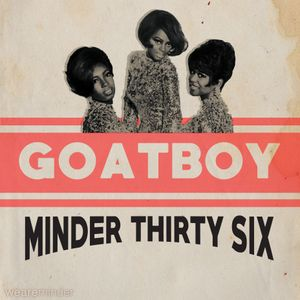 Minder 036 - GOATBOY
