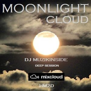 Dj Muzikinside - Moonlight Cloud (Deep Session)