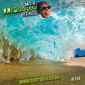 The JJPinkman Show NO134 - NSBRadio.co.uk