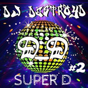 DJ DestroyD - Super D #2 (Club; Dance, Rap/HipHop, Reggae, Trap, Electro House, Psy-Trance)(160Kbps)