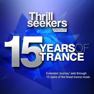The Thrillseekers 15 Years Of Trance, Melbourne [5 Hour Set]