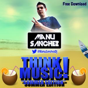 Manu Sánchez @ Think Music! Summer Compilation 2013