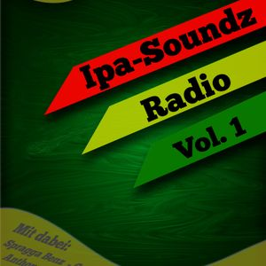 Ipa-Soundz Radio Show Vol. 1 (reggae/dancehall)
