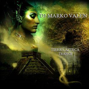 DJ MARKO VALEN - TRANCE - TIERRA AZTECA - BACK TO BACK RADIO