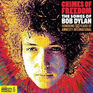 2012: Chimes of Freedom | The Songs of Bob Dylan Honoring 50 Years of Amnesty International