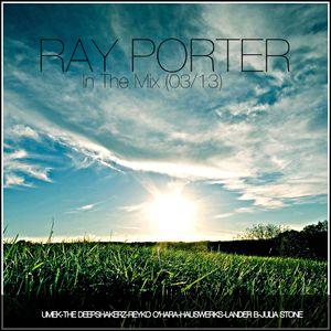 Ray Porter InTheMix (03/13) Tech&Deep House