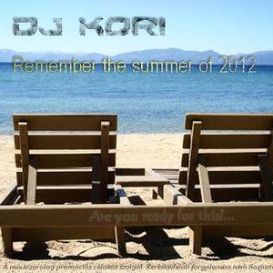 DJ Kori - Remember the summer of 2012