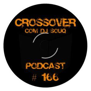 Podcast Crossover # 166 com DJ Souq