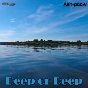 Ash-poow - Deep or Deep