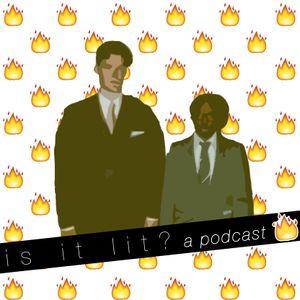 Is It Lit? - Episode 3