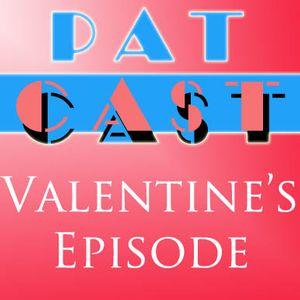Episode 49 - The Valentine's Episode