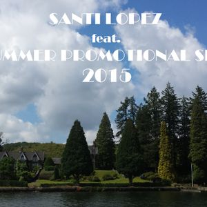 SANTI LOPEZ feat. SUMMER PROMOTIONAL SET 2015
