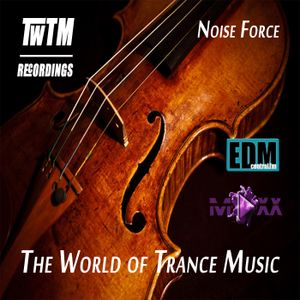 Noise Force - 137 The World of Trance Music 09.07.14