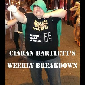 Ciaran Bartlett's Weekly Breakdown Ep 40 (Featuring The Duchess) 13/04/2016