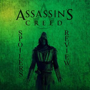 Assassins Creed Spoilers Review