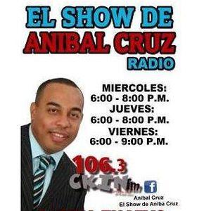 El Show de ANIBAL CRUZ - 26 Junio 2015