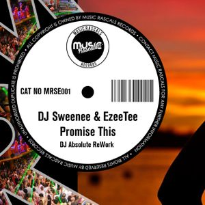 dj sweenee & dj ezee tee (dj absolute reworks) promise i want your love