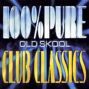 100% Pure Old Skool Club Classics