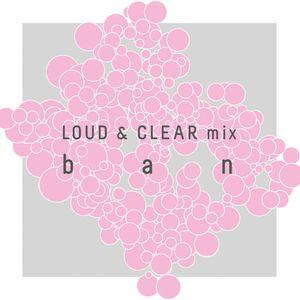 BAN - Loud&Clear minimix