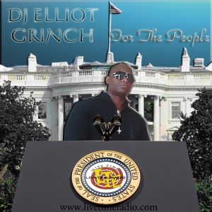DJ Elliot Grinch - For The People