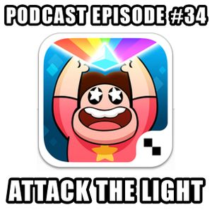 Podcast Episode 34 - Attack the Light