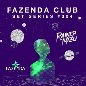 Rainer Mizu @ Fazenda Club // Set Series #004