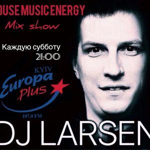 Sergey Larsen - House Music Energy Mix Show (Volume 041)