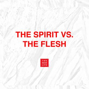 3. The Flesh vs. The Spirit