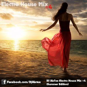 DJ AisTee - Electro House Mix #4 (Summer Edition)